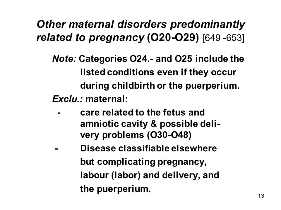 Other maternal disorders predominantly related to pregnancy (O20-O29) [649 -653]